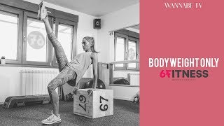 Wannabe Fit: Kratki trening - BODYWEIGHT ONLY