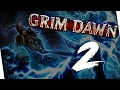A LITTLE TOUCH OF MAGIC|Grim Dawn Part 2