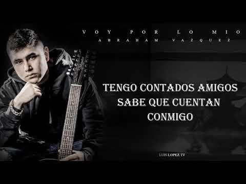VOY POR LO MIO - ABRAHAM VAZQUEZ (2019) [LETRA]  ESTRENO  ESTUDIO