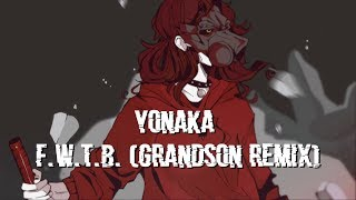 Nightcore - FWTB (grandson remix) [lyrics]