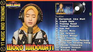 Woro Widowati New Palapa Full Album Terbaru 2021 Woro Widowati Haruskah Aku Mati Dangdut Koplo