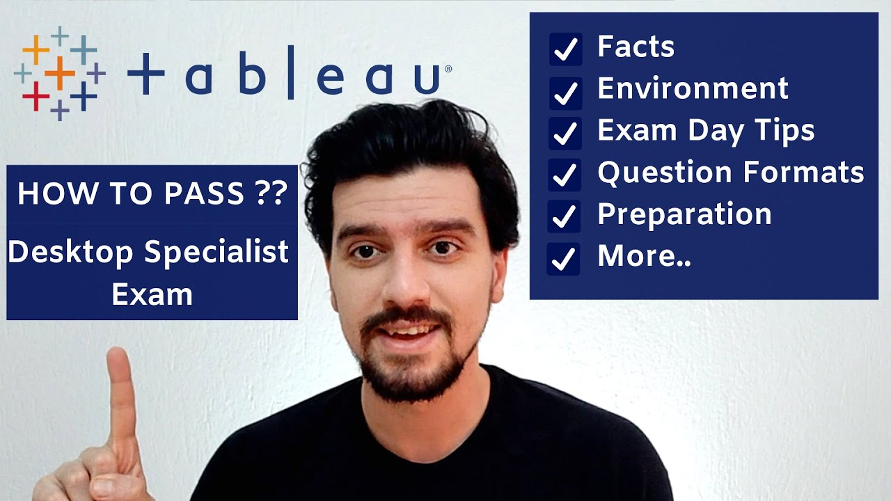 TABLEAU DESKTOP SPECIALIST CERTIFICATION EXAM : Facts • Question Formats •  Exam Day Tips • MORE ++
