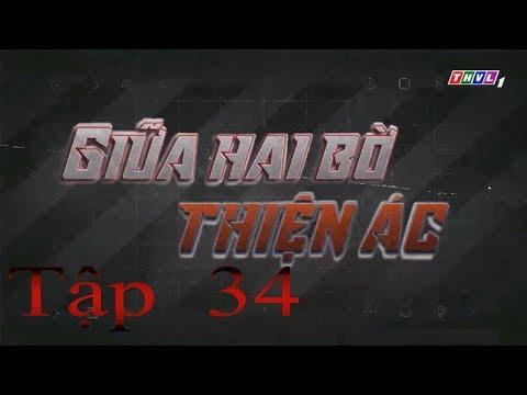 Giữa Hai Bờ Thiện Ác Tập 34   Phim Việt Nam Hay Nhất 2019