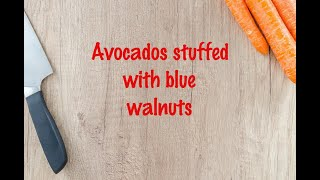 How to cook - Avocados stuffed with blue walnuts