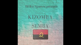 The Best Of Kizomba & Semba (Angola) - DJ Ras Sjamaan