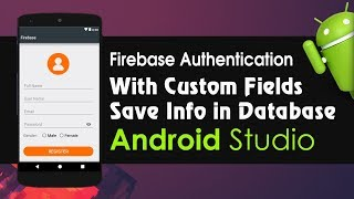 Android Studio Tutorial - FIrebase Authentication with Custom Fields | Realtime Database