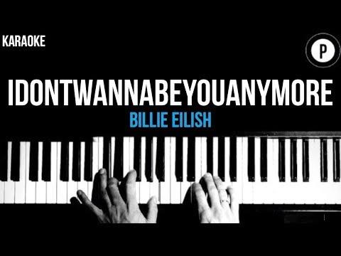 Billie Eilish - Idontwannabeyouanymore Karaoke SLOWER Acoustic Piano Instrumental Cover Lyrics