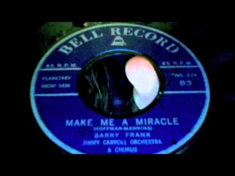 Barry Frank Make Me A Miracle RnB 1958 Bell Record