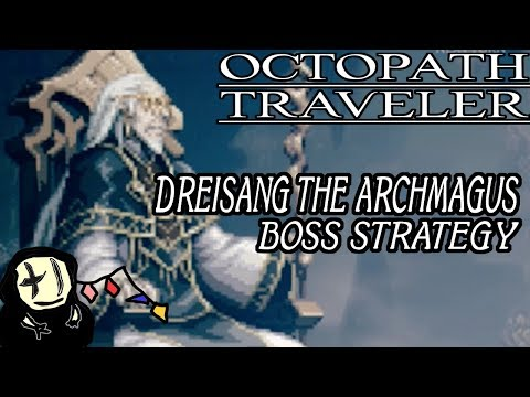 Octopath Traveler - Dreisang the Archmagus Battle Strategy (Recommended lv. 40+)