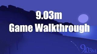 9.03m - Game Walkthrough