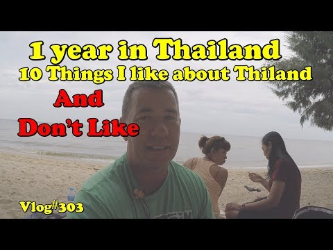 10 Things I like about Thailand, and don't like. 1 year later...