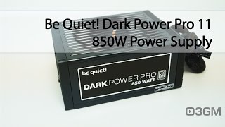#1721 - Be Quiet! Dark Power Pro 11 850W Power Supply Video Review