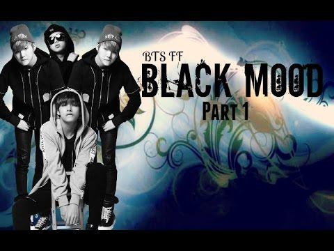 Black Mood [BTS FF] Part 1