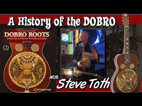 Podcast #11 - Steve Toth - A History of Dobro and His Life in Music