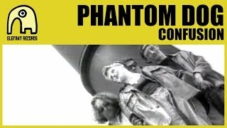 PHANTOM DOG - Confusion [Official]
