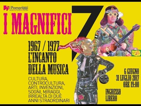 I Magnifici 7 - 1967/1977 l' incanto della musica