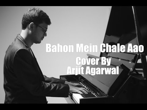 Bahon Mein Chale Aao - Unplugged Cover | Arjit Agarwal