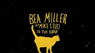 bea miller - to the grave