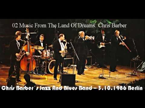 02 Music From The Land Of Dreams: Chris Barber Mp3