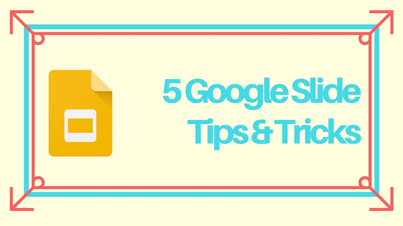 5 google slide tips tricks youtube
