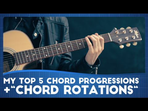 My Top 5 Chord Progressions (+Chord Rotations?)