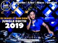 DJ MAKE IT BUN DEM BASS TRONTON JUNGLE DUCTH 2019  DJHADIIREMIX