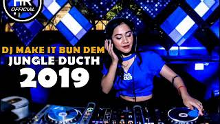 DJ MAKE IT BUN DEM BASS TRONTON JUNGLE DUCTH 2019 [ DJHADIIREMIX ]