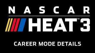 NASCAR Heat 3 - Career Mode Details