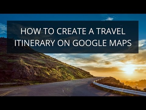 How to Create a Travel Itinerary Map with Google Maps