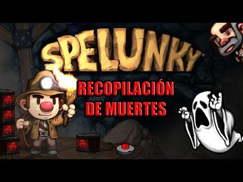 ESPECIAL Spelunky: Recopilación de muertes (Spelunky resumido)