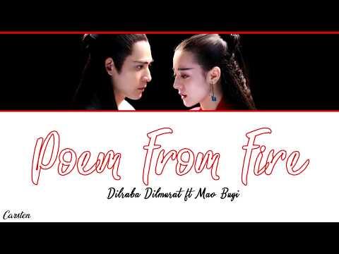 ● Poem From Fire ● Dilraba Dilmurat ft. Mao Buyi (Chi/Pinyin/Eng)
