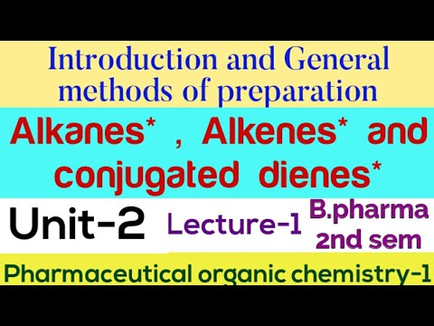 Alkanes* , Alkenes* and conjugated dienes* | unit-2 | Lecture-1 | pharmaceutical organic chemistry-1