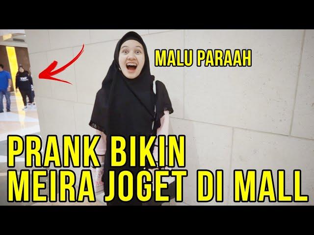 PRANK BIKIN MEIRA JOGET DI MALL HAHAHA KOCAK PARAH