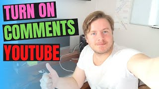 How To Turn On Comments On YouTube 2020
