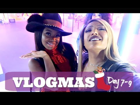 We STILL GIRLSSSS!!! | VLOGMAS 2017- Day 7-9