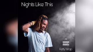 Fetty Wap - Nights Like This (Remix)(Lyrics)