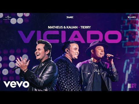 Matheus & Kauan – Viciado ft. Tierry