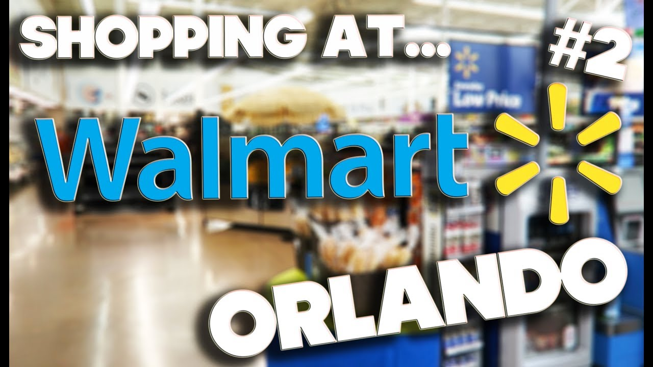 869cf5f186c SHOPPING AT WALMART  2 - ORLANDO FLORIDA - YouTube