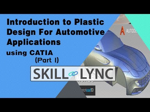 Introduction to Plastic Design for Automotive Applications using CATIA (part 1) | Skill Lync