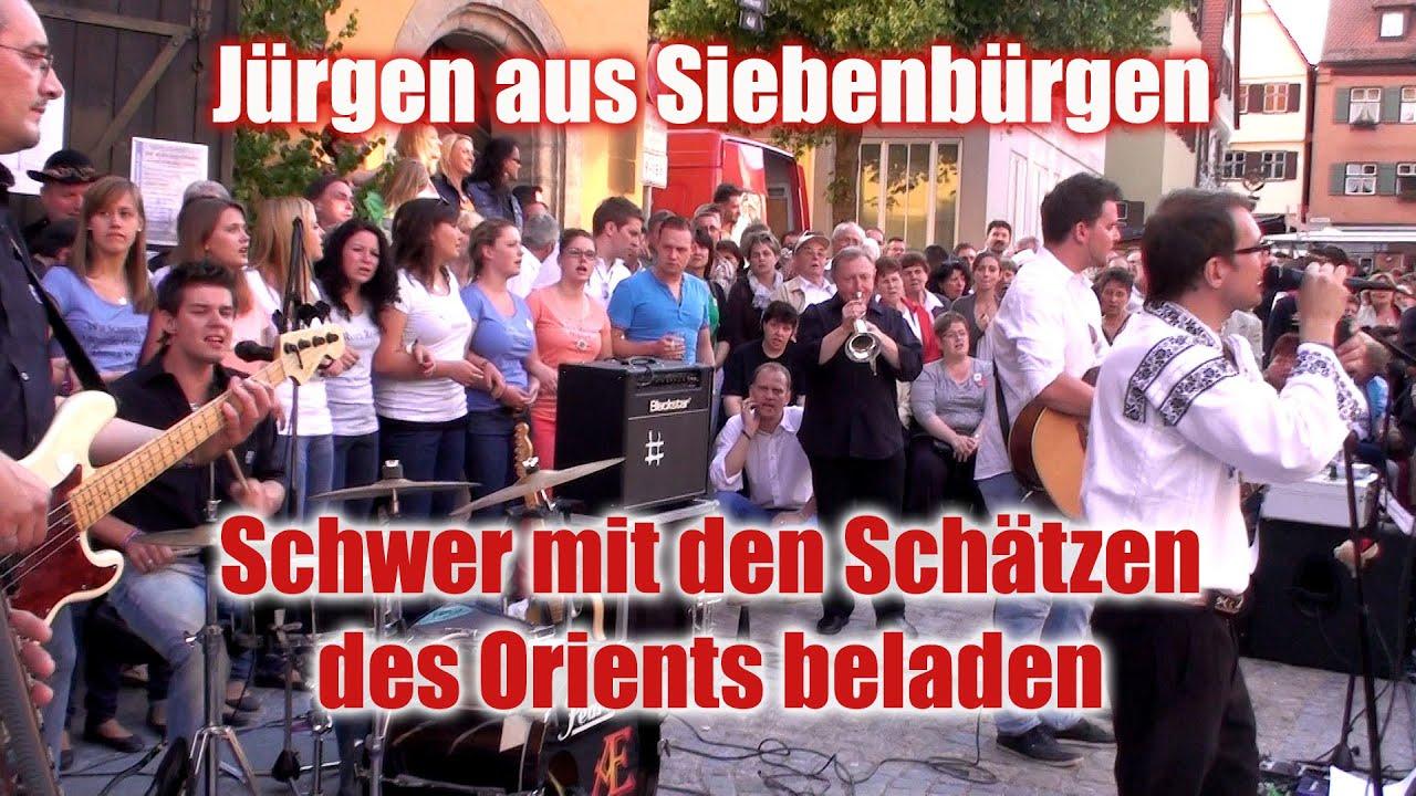 Schwer Mit Den Schatzen Des Orients Beladen Jurgen Aus Siebenburgen Youtube