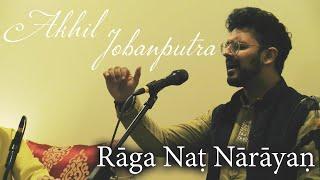 Akhil Jobanputra - Rāga Naṭ Nārāyaṇ