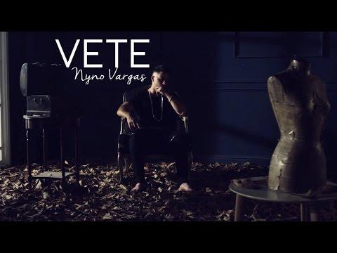 Nyno Vargas - Vete (Videoclip Oficial)