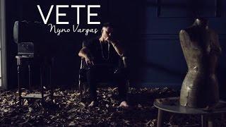 Смотреть клип Nyno Vargas - Vete