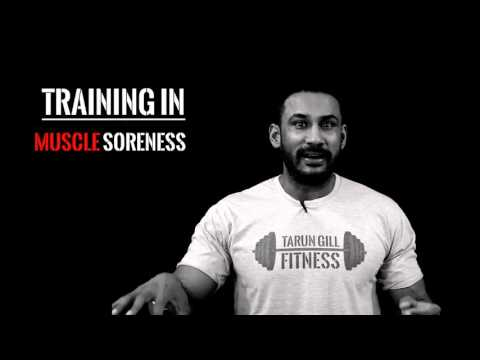 Muscle soreness- Should you train