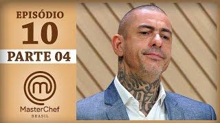 MASTERCHEF BRASIL (09/05/2017)   PARTE 4   EP 10   TEMP 04