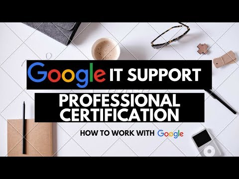 Google IT Support Professional Certification   How to Work with Google   Coursera   Online Course