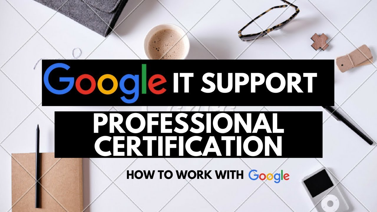 google it support professional certification how to work with