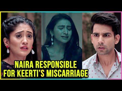 Keerti Suffers MISCARRIAGE | Naksh BLAMES Naira | Yeh Rishta Kya Kehlata Hai Upcoming Twist