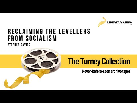Reclaiming the Levellers from Socialism (Stephen Davies)