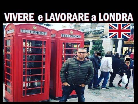 VIVERE E LAVORARE A LONDRA !!! ( Parla Un Ragazzo Napoletano Che Vive Li )